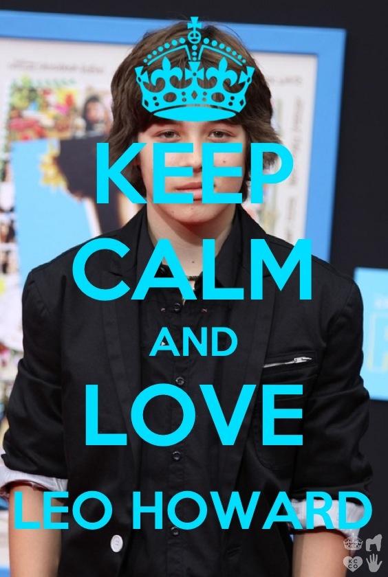Keep Calm and Love Leo Howard!!!!!!!!! I love him!!!!!!!!!!!! He is CUTE!!!!!!!!!!!!!!!!!!!!!!!!!!!!!!!!!!!!!!!!!!!!!!!!!!