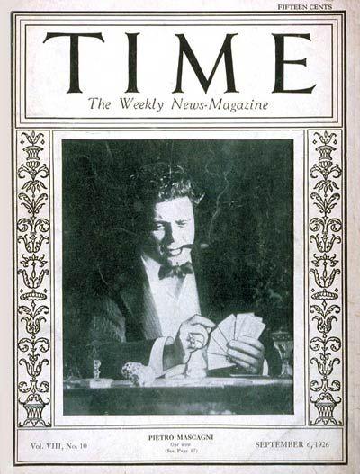 TIME Cover - Vol. 8 Nº 10: Pietro Mascagni   Sep. 6, 1926             http://en.wikipedia.org/wiki/Pietro_Mascagni