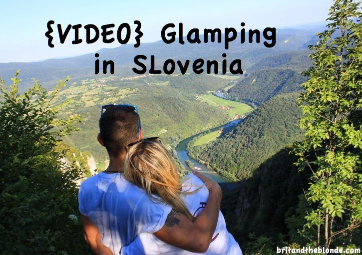 Watch our Glamping in Slovenia video on YouTube or visit britandtheblonde.com