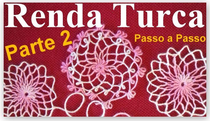 RENDA TURCA Passo a Passo Como Fazer PARTE 2