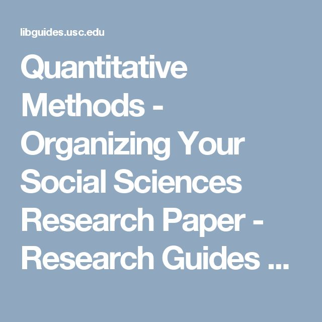 Quantitative Methods - Organizing Your Social Sciences Research Paper - Research Guides at University of Southern California