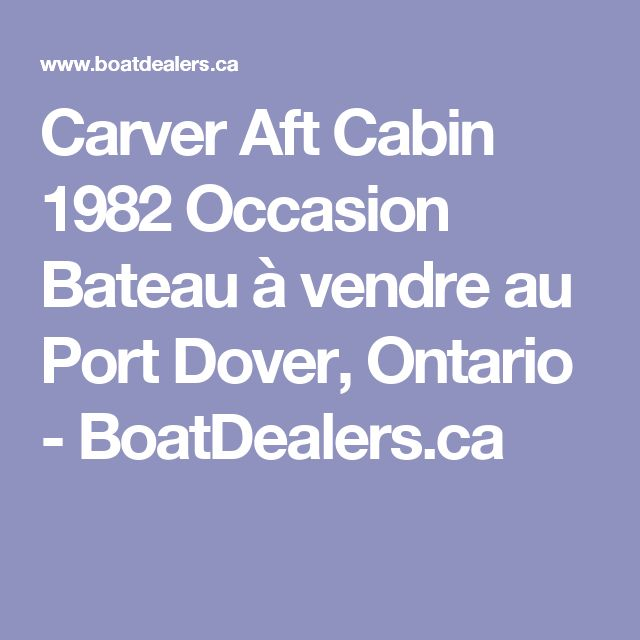 Carver Aft Cabin 1982 Occasion Bateau à vendre au Port Dover, Ontario - BoatDealers.ca