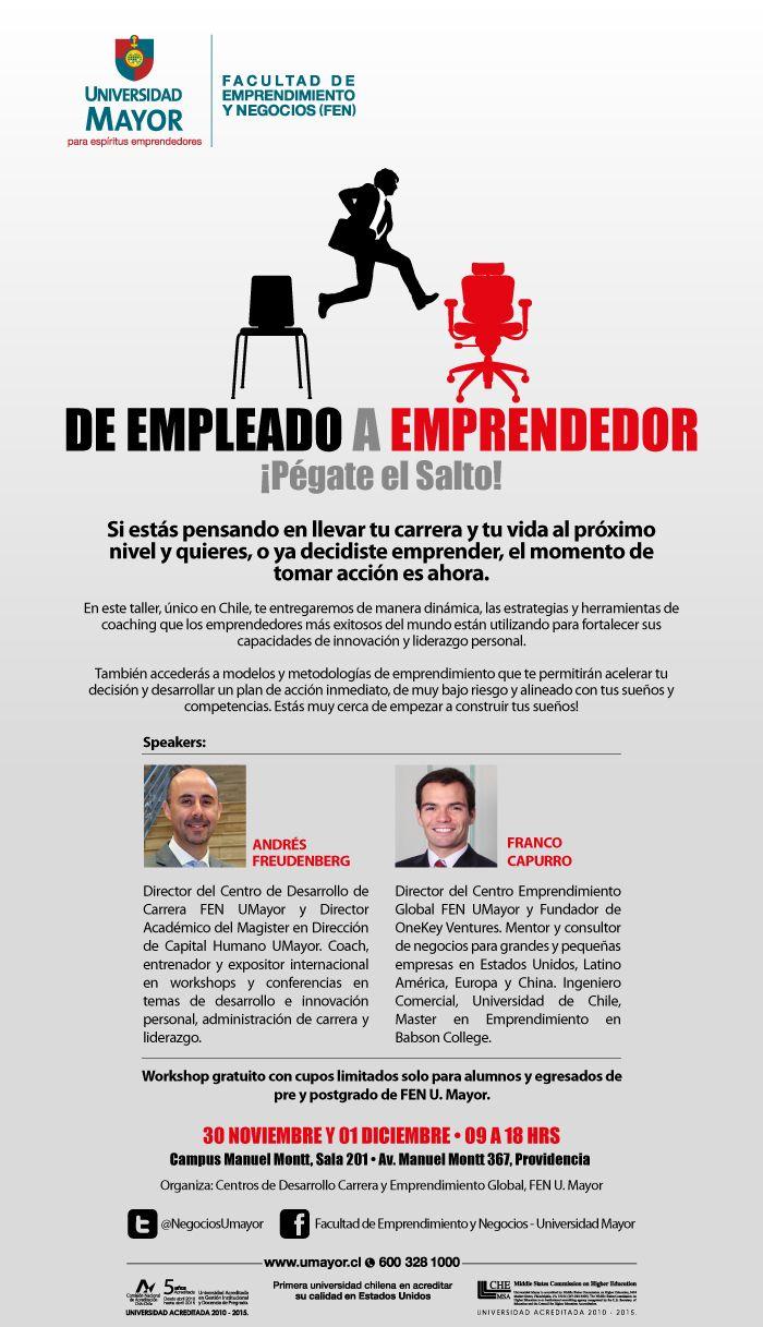 """Participa del WORKSHOP """"De empleado a emprendedor"""". Inscríbete y pégate el salto!  #emprendedores   #emprender   #umayor   #universidadmayor   #FENUMAYOR   #estudiantes   #universitarios"""