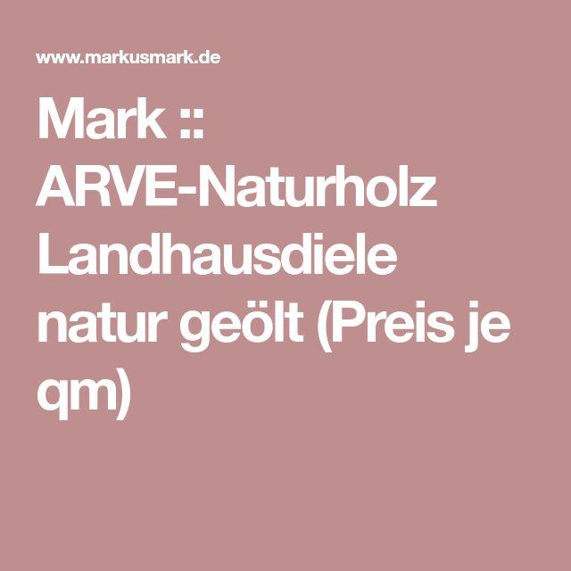 Mark :: ARVE-Naturholz Landhausdiele natur geölt (Preis je qm)