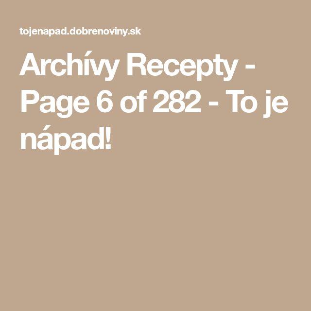 Archívy Recepty - Page 6 of 282 - To je nápad!
