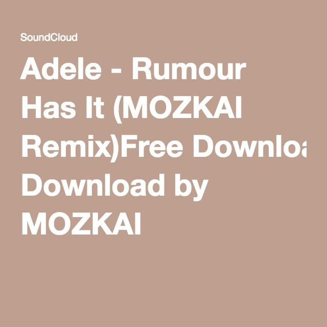 Adele - Rumour Has It (MOZKAI Remix)Free Download by MOZKAI