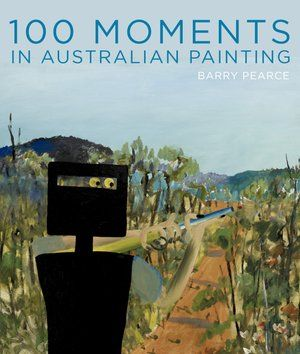 100 Moments in Australian Painting :: Gallery shop :: Art Gallery NSW