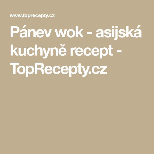 Pánev wok - asijská kuchyně recept - TopRecepty.cz