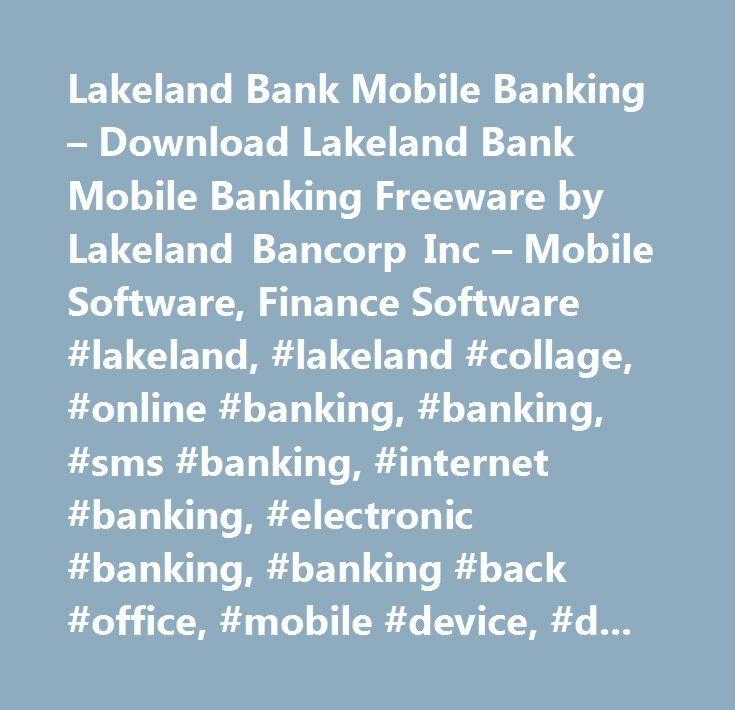 Lakeland Bank Mobile Banking – Download Lakeland Bank Mobile Banking Freeware by Lakeland Bancorp Inc – Mobile Software, Finance Software #lakeland, #lakeland #collage, #online #banking, #banking, #sms #banking, #internet #banking, #electronic #banking, #banking #back #office, #mobile #device, #dvd #to #mobile #device, #application #device #mobile, #mobile #window #device, #bank #account, #mobile #access, #mobile #internet #access, #mobile #phone #access, #mobile #online, #mobile #online…
