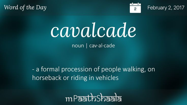 Definitions, Synonyms & Antonyms of cavalcade – Word of the Day