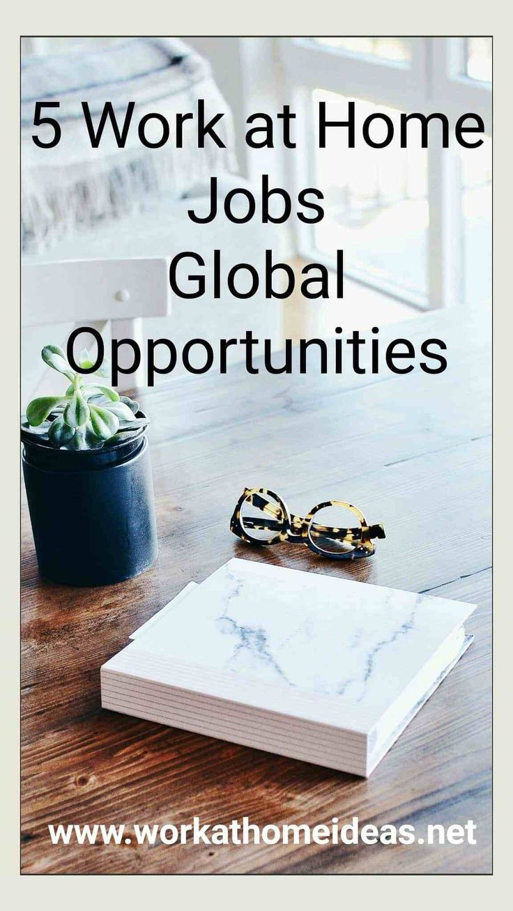 5 Work At Home Jobs Global Opportunities Work From Home Jobs