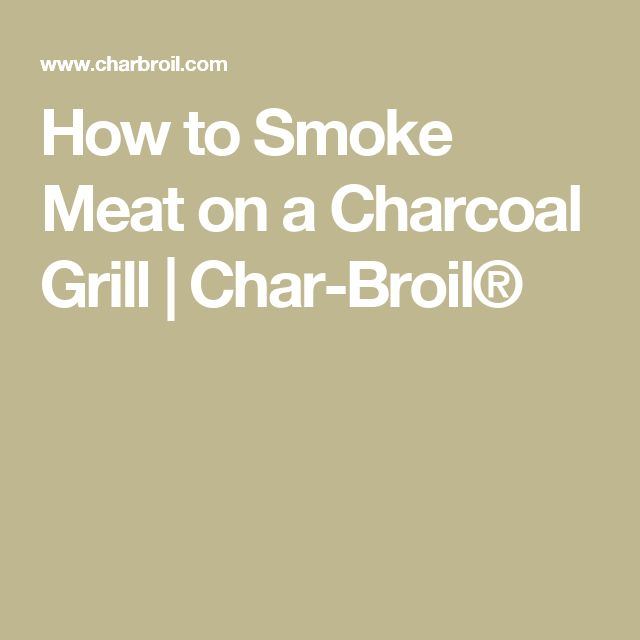 How to Smoke Meat on a Charcoal Grill | Char-Broil®