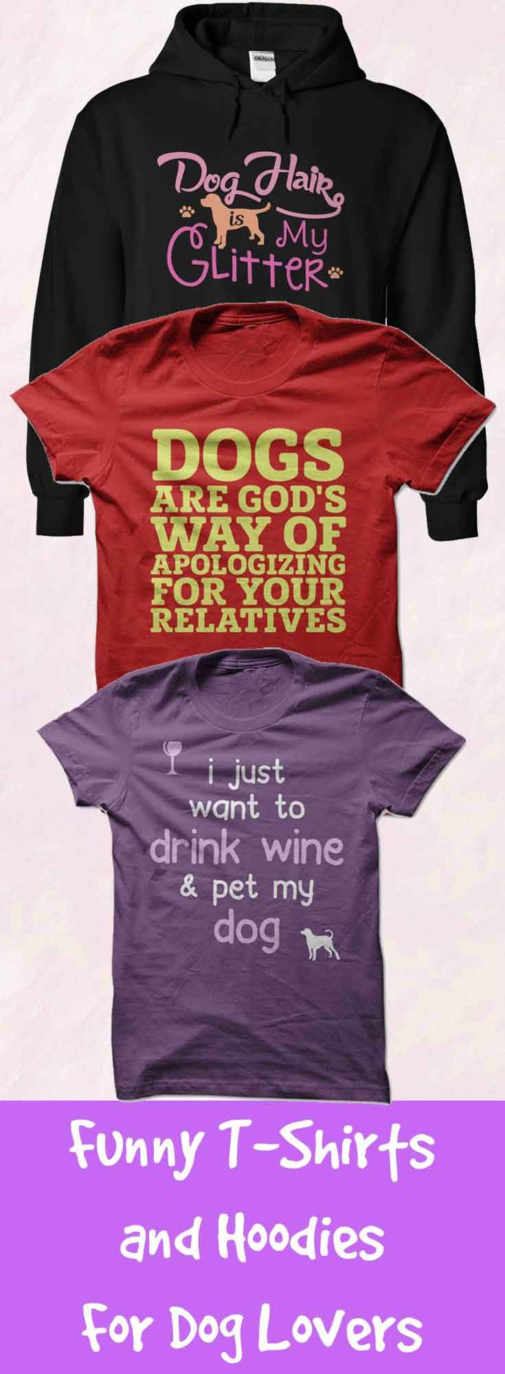 Funny shirts and hoodies for dog lovers...Click to see here>> https://www.sunfrog.com/DogNamesAndMore/Dog-T-Shirt-and-Hoodie-Collection