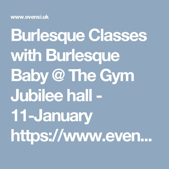Burlesque Classes with Burlesque Baby @ The Gym Jubilee hall - 11-January https://www.evensi.uk/burlesque-classes-with-burlesque-baby-the-gym-jubilee-hall/195411695