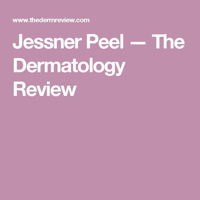 Jessner Peel — The Dermatology Review