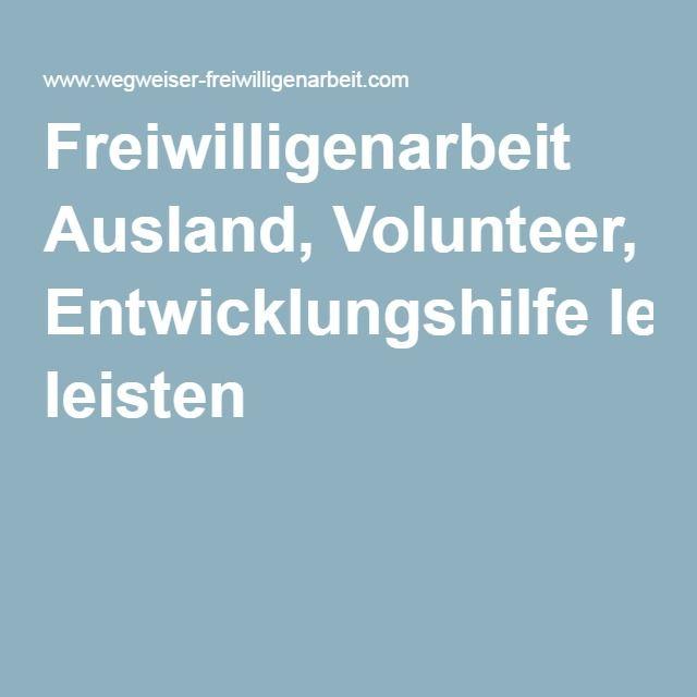 Freiwilligenarbeit Ausland, Volunteer, Entwicklungshilfe leisten