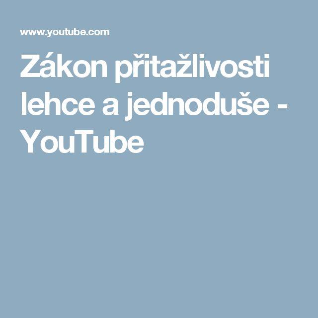 Zákon přitažlivosti lehce a jednoduše - YouTube