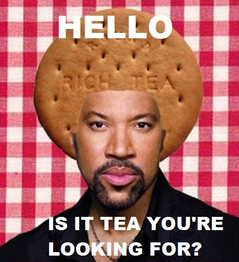 Hello... is it tea you're looking for?.