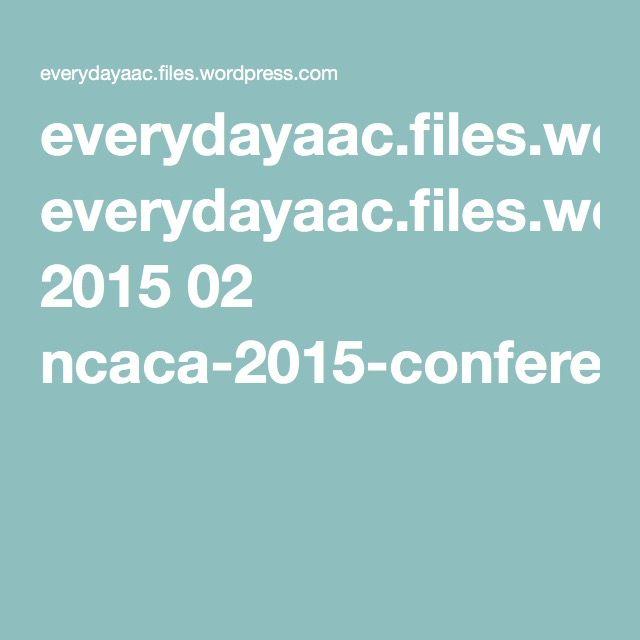 everydayaac.files.wordpress.com 2015 02 ncaca-2015-conference.pdf