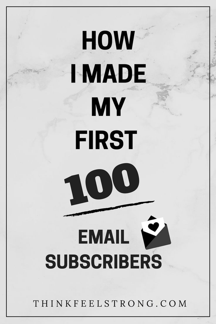 The strategies & tools I used to gain my first 100 email subscribers PLUS why an email list is SO important! Www.thinkfeelstrong.com