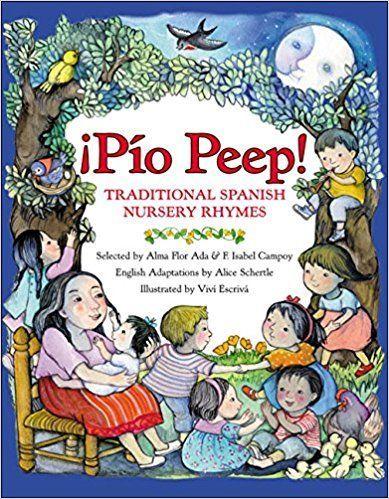 Amazon.com: ¡Pío Peep!: Traditional Spanish Nursery Rhymes (Spanish Edition) (8601419648931): Alma Flor Ada, F. Isabel Campoy, Alice Schertle, Vivi Escriva: Books
