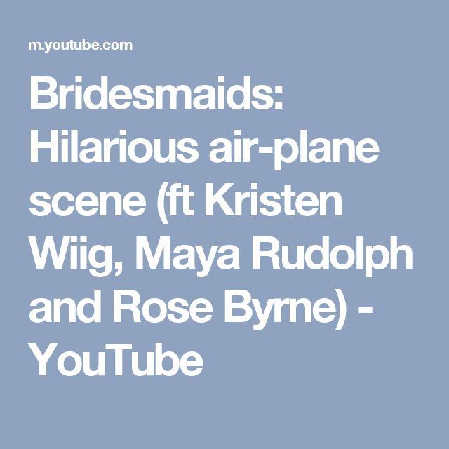 Bridesmaids: Hilarious air-plane scene (ft Kristen Wiig, Maya Rudolph and Rose Byrne) - YouTube