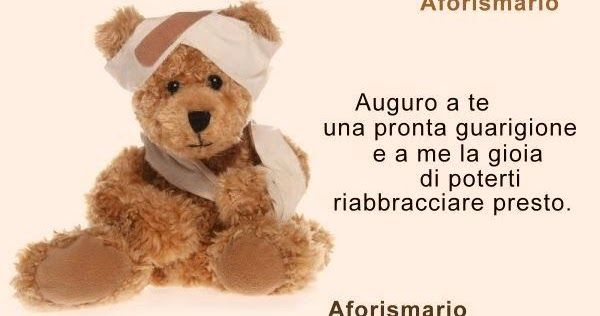 Frasi Per Auguri Di Pronta Guarigione Get Well Soon Teddy Bear