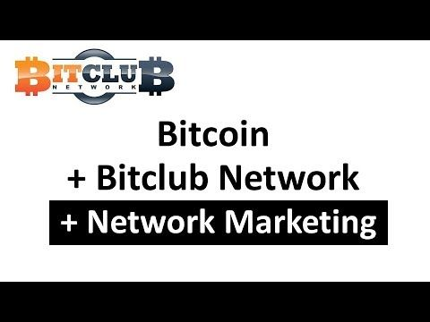 Bitcoin Bitclub Network - Network Marketing