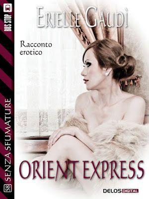 """Nel cerchio del tempo: Segnalazione """"Orient Express"""" un racconto di Eriel..."""