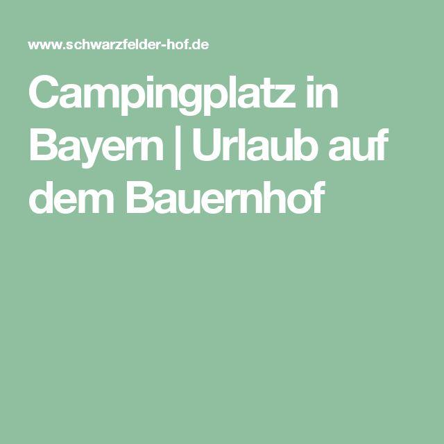 Campingplatz in Bayern   Urlaub auf dem Bauernhof