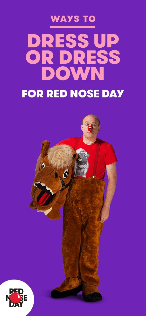 Your costume can be a simple red nose or a full-on pantomime horse (tip: you might need a friend for this one). Why not order your free Red Nose Day fundraising kit for ideas, tips, posters and more.