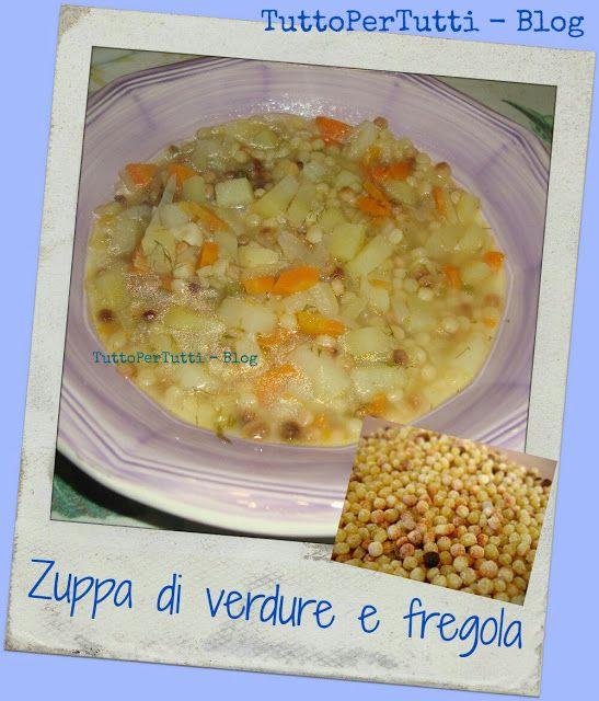 TuttoPerTutti: ZUPPA DI VERDURE E FREGOLA Fame e freddo? Niente di meglio che una zuppa calda e saporita! http://tucc-per-tucc.blogspot.it/2016/02/zuppa-di-verdure-e-fregola.html