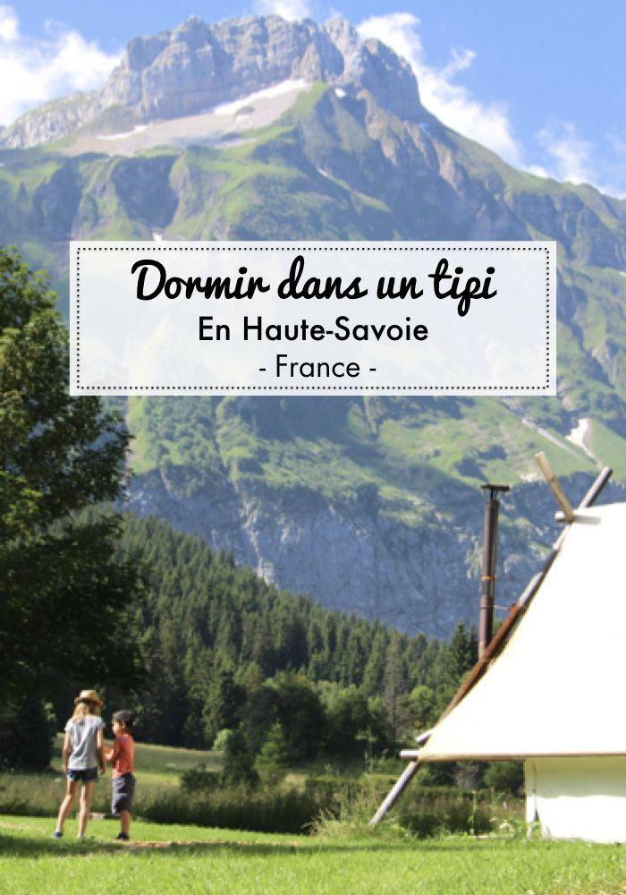 Dormir Dans Un Tipi Hebergement Insolite En Haute Savoie En Famille Pourquoi J Ai Adore Ceux D Altipik Heber Camping Insolite Haute Savoie Voyage En Famille