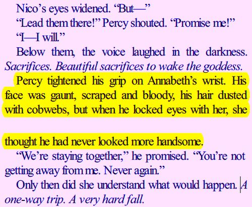 """""""I love this part. It's like Annabeth realizes for the first time that Percy is a man. She knew all along that he was her best friend/partner/boyfriend and that he's really really important to her but it's different. Her only hero was Luke because he saved her and took care of her when she most needed it. Then this scene came on and BAM. Suddenly she knows that it's Percy. He's not a kid anymore. He's her hero the one who's always been there."""" *sobbing*"""
