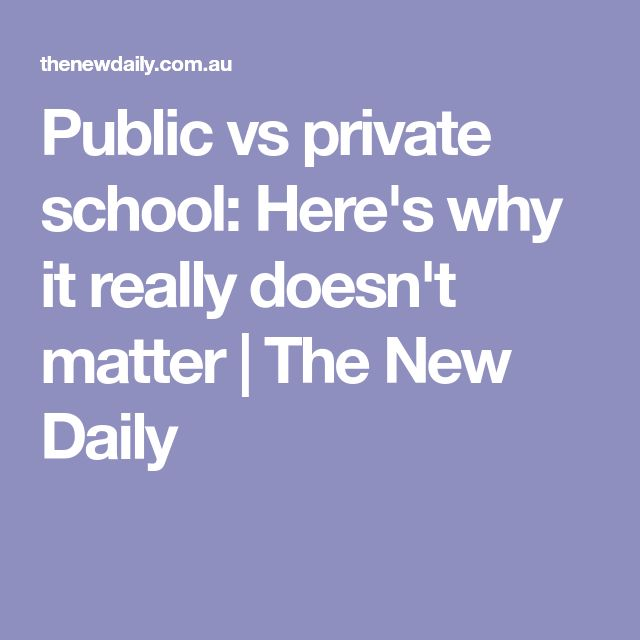 Public vs private school: Here's why it really doesn't matter | The New Daily