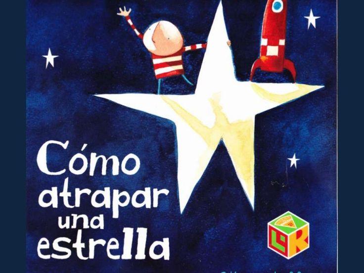 Cuento: Cómo atrapar una estrella Cada noche un pequeño mira las estrellas desde su habitación y sueña con tener una para él. Un día, decide buscar la manera de atraparla ¿lo conseguirá?
