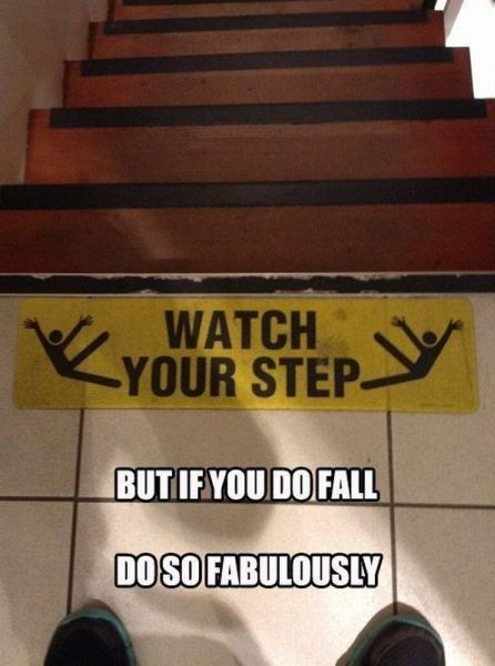 It's pretty hilarious how crazy these signs can get.. and i must say: falling fabulously is definitely my favorite. Ooh, or the ones you see at TSC on the plow fronts of the dude being twisted around it. LOL let me quit rambling on, but repin this just because of my caption. hahahahha :-)