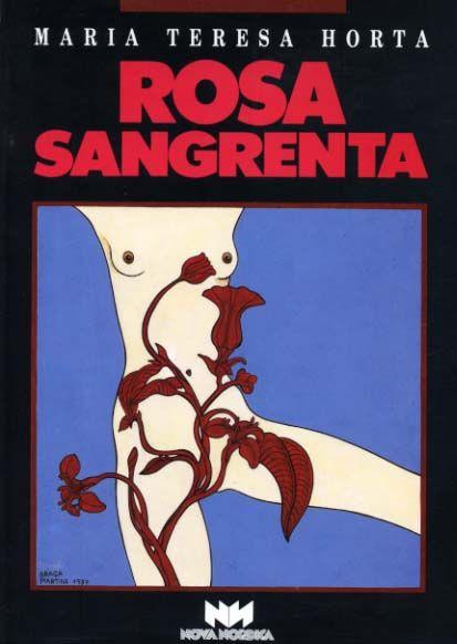ROSA SANGRENTA - HORTA (Maria Teresa)
