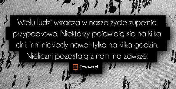 #Cytaty #Sentencje #Demotywatory #Motywacja #Teksty #Ludzie #Inspiracje www.teslowa.pl