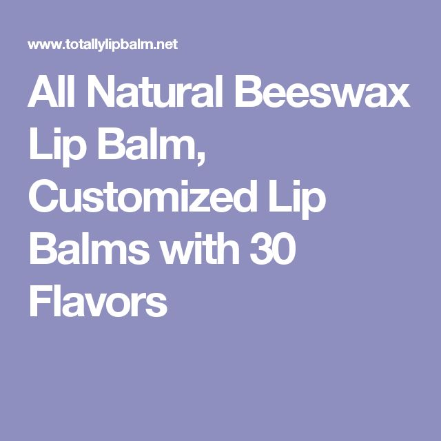 All Natural Beeswax Lip Balm, Customized Lip Balms with 30 Flavors