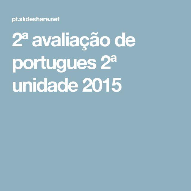 2ª avaliação de portugues 2ª  unidade 2015
