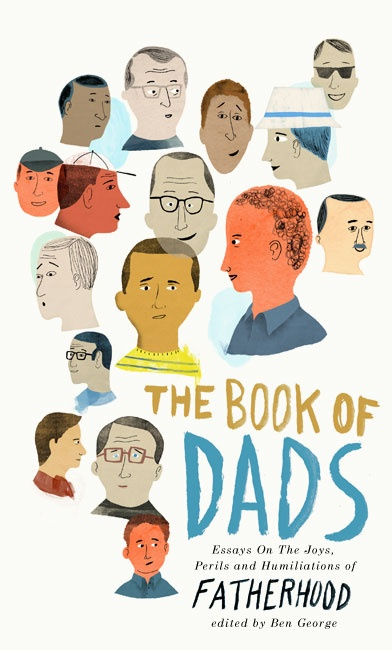 Cover illustration by CS Neal for The Book of Dads, edited by Ben George.
