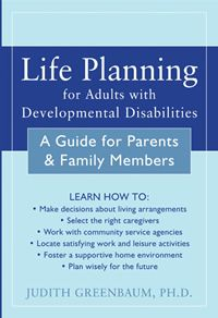 Life Planning for Adults With Developmental Disabilities: A Guid