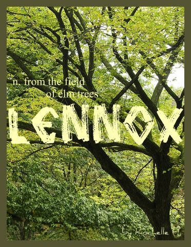 Baby Boy or Girl Name: Lennox. Meaning: From the Field of Elm Trees. Origin: Celtic; Gaelic; also a Scottish clan name. http://www.pinterest.com/vintagedaydream/baby-names/