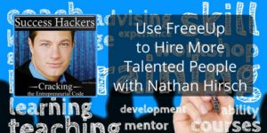Learn how to hire more talented people and apply success secrets to your business with Nathan Hirsch and Scott Hansen on the Success Hackers podcast.