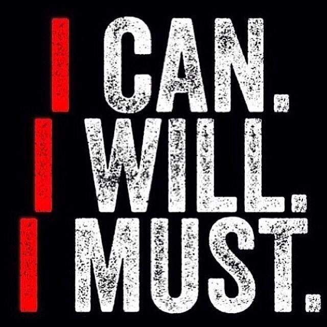 I CAN. I WILL. I MUST.