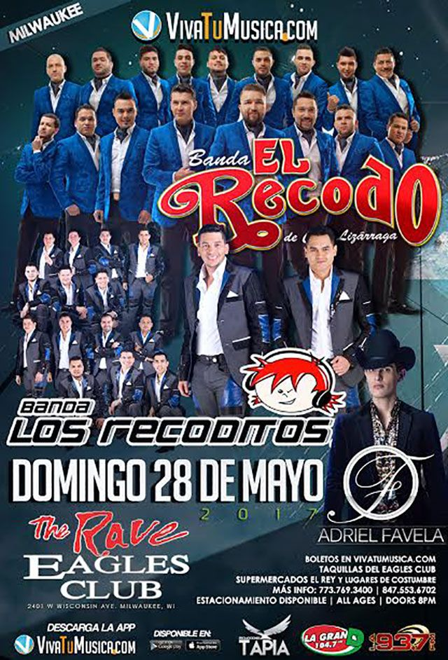 VivaTuMusica.com presents BANDA EL RECODO  with Banda Los Recoditos, Adriel Favela  Sunday, May 28, 2017 at 8pm  The Rave/Eagles Club - Milwaukee WI  All Ages to enter / 21+ to drink