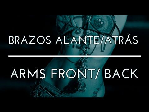 MOVIMIENTO DE BRAZOS Y HOMBROS ALANTE Y ATRÁS. PASOS BÁSICOS. DANZA DEL VIENTRE. TRIBAL FUSION. - YouTube