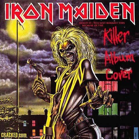 "Iron Maiden ""Killers"" (1981), just a cool concept that they carried throughout their long career"