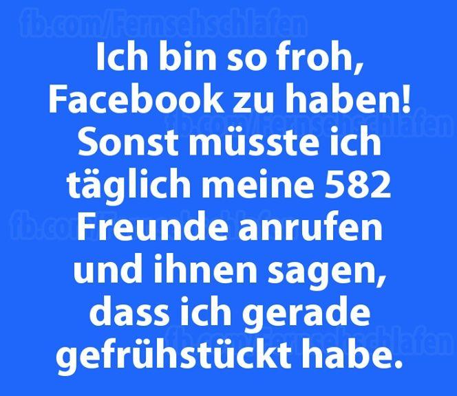 Dabei habe ich noch nicht einmal Facebook ...